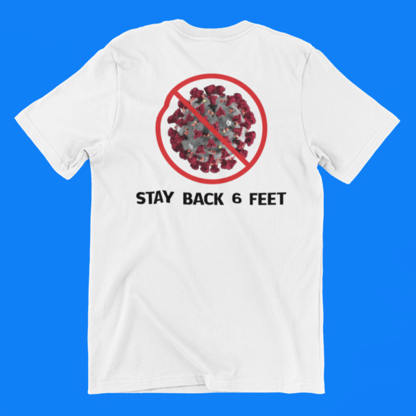 COVID-19 Stay Back 6 Feet Adult White T-Shirt